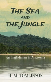 Cover The Sea and the Jungle