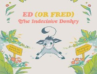 Cover Ed (or Fred) The Indecisive Donkey