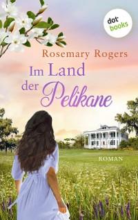 Cover Im Land der Pelikane: Die große Morgan-Saga - Band 2