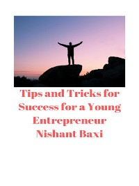 Cover Tips and Tricks for Success for a Young Entrepreneur