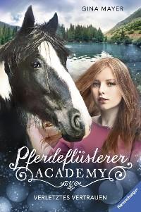 Cover Pferdeflüsterer-Academy, Band 4: Verletztes Vertrauen