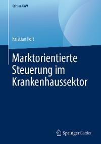 Cover Marktorientierte Steuerung im Krankenhaussektor