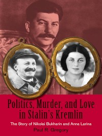 Cover Politics, Murder, and Love in Stalin's Kremlin