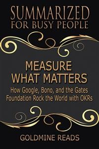 Cover Measure What Matters - Summarized for Busy People