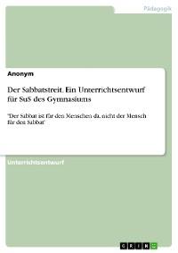 Cover Der Sabbatstreit. Ein Unterrichtsentwurf für SuS des Gymnasiums