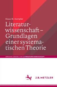 Cover Literaturwissenschaft – Grundlagen einer systematischen Theorie