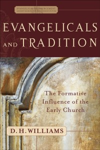 Cover Evangelicals and Tradition (Evangelical Ressourcement)