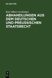 Cover Abhandlungen aus dem Deutschen und Preußischen Staatsrecht