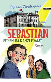 Cover Sebastian – Ferien im Kanzleramt