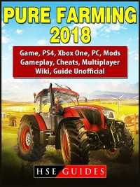 Cover Pure Farming 2018 Game, PS4, Xbox One, PC, Mods, Gameplay, Cheats, Multiplayer, Wiki, Guide Unofficial