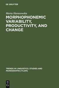 Cover Morphophonemic Variability, Productivity, and Change