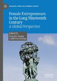 Cover Female Entrepreneurs in the Long Nineteenth Century