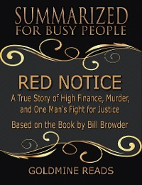 Cover Red Notice - Summarized for Busy People: A True Story of High Finance, Murder, and One Man's Fight for Justice: Based on the Book by Bill Browder