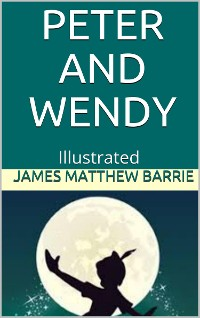 Cover Peter and Wendy - Illustrated
