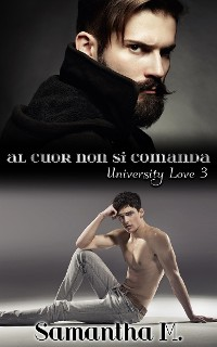 Cover Al Cuor Non Si Comanda (University Love Vol. 3)