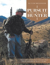Cover Pursuit of a Hunter: Photos and Tales from Four Continents Where Dreams and Memories Became a Reality