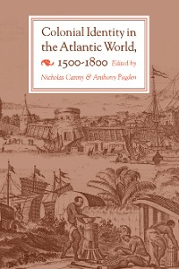 Cover Colonial Identity in the Atlantic World, 1500-1800