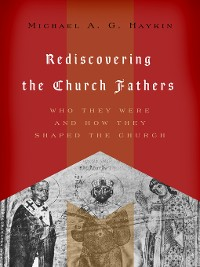 Cover Rediscovering the Church Fathers
