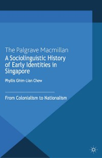 Cover A Sociolinguistic History of Early Identities in Singapore