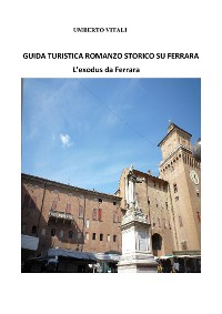 Cover Guida turistica romanzo storico su Ferrara