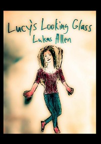 Cover Lucy's Looking Glass