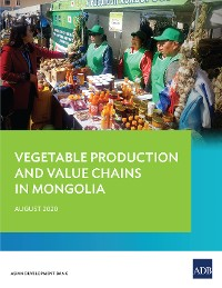 Cover Vegetable Production and Value Chains in Mongolia
