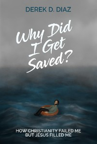 Cover Why Did I Get Saved?
