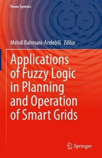 Cover Applications of Fuzzy Logic in Planning and Operation of Smart Grids