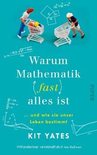 Cover Warum Mathematik (fast) alles ist