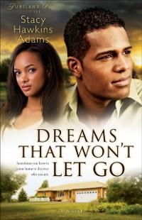 Cover Dreams That Won't Let Go (Jubilant Soul Book #3)