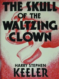 Cover The Skull of the Waltzing Clown