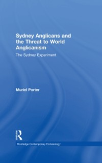 Cover Sydney Anglicans and the Threat to World Anglicanism