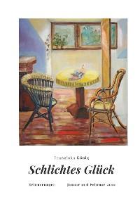 Cover Schlichtes Glück