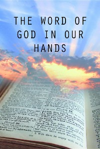 Cover The Word of God in Our Hands