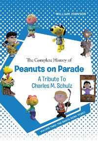 Cover The Complete History of Peanuts on Parade - A Tribute to Charles M. Schulz