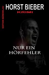 Cover Nur ein Hörfehler: Krimi