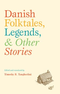 Cover Danish Folktales, Legends, and Other Stories