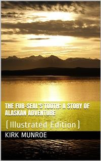 Cover The Fur-Seal's Tooth / A Story of Alaskan Adventure