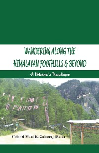 Cover Wandering Along the Himalayan Foothills  & Beyond