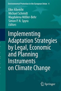 Cover Implementing Adaptation Strategies by Legal, Economic and Planning Instruments on Climate Change