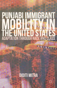 Cover Punjabi Immigrant Mobility In the United States