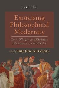 Cover Exorcising Philosophical Modernity