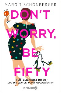 Cover Don't worry, be fifty