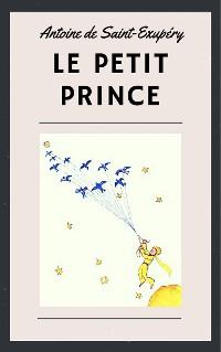 Cover Antoine de Saint-Exupéry: Le Petit Prince (illustré)