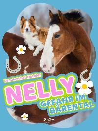 Cover Nelly - Gefahr im Bärental - Band 8