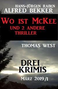 Cover Drei Krimis - Wo ist McKee und 2 andere Thriller