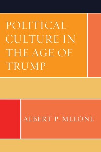 Cover Political Culture in the Age of Trump