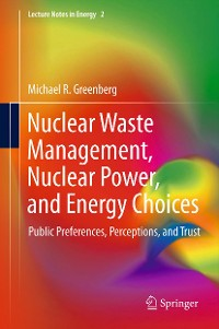 Cover Nuclear Waste Management, Nuclear Power, and Energy Choices