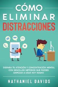 Cover Cómo Eliminar Distracciones