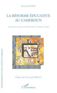 Cover La reforme educative au cameroun - regard sur les activites